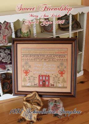 Sweet Friendship - Mary Ann Drake 1856-1897 Schoolhouse Samplers-